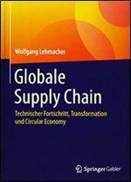 Globale Supply Chain: Technischer Fortschritt Transformation Und Circular Economy free ebook