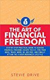 The Art of Financial Freedom: Kindle Publishing - A No-Nonsense Step-by-Step Newbie-Friendly Guide to Transition From Your Dead End Job And Join Others Living A Freedom-Centric Digital Lifestyle by Stevie Drive (Author) #Kindle US #NewRelease #Business #Money #eBook #ad