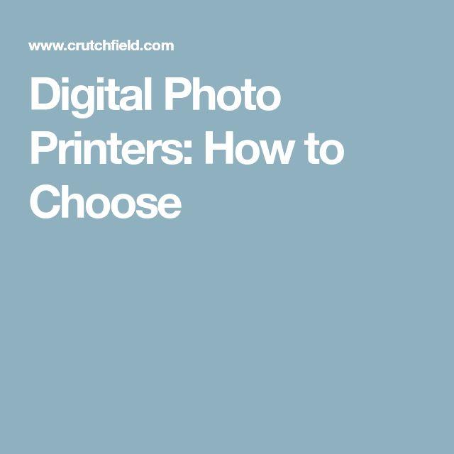 Digital Photo Printers: How to Choose