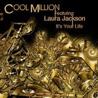 Cool Million ft. Laura Jackson - It's Your Life (Frank's Dub) by Cool Million on SoundCloud