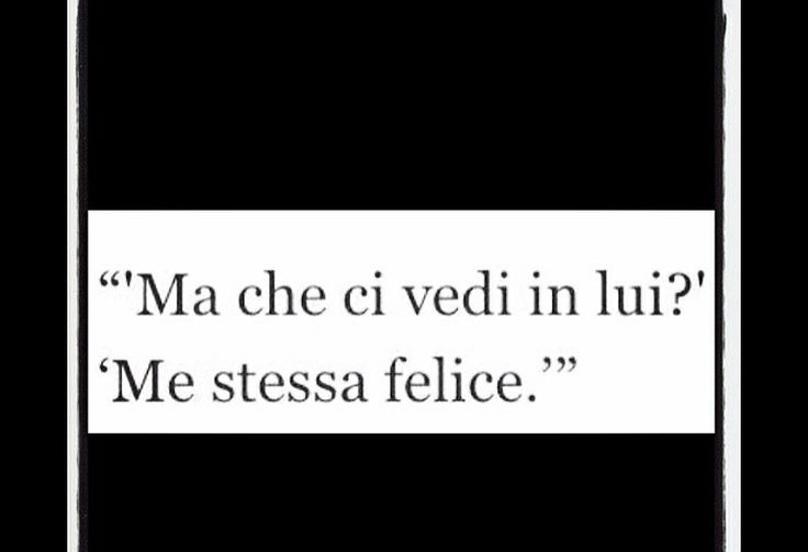 Me stessa felice.  - But what we see in him?  Myself happy