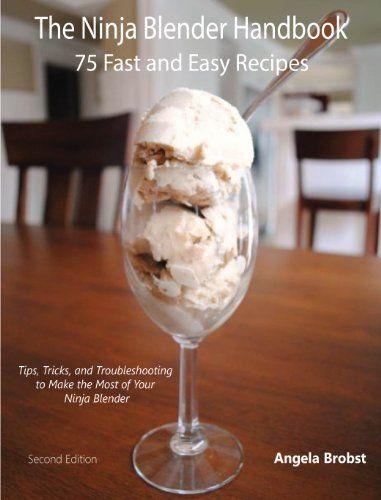 The Ninja Blender Handbook: 75 Fast and Easy Recipes