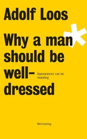 Adolf Loos Why a man should be wee-dressed
