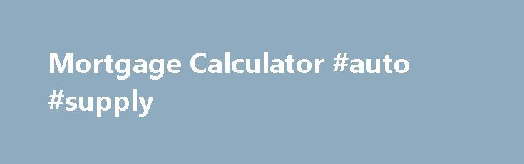 Mortgage Calculator #auto #supply http://south-africa.remmont.com/mortgage-calculator-auto-supply/  #bankrate auto loan calculator # $1,134.76 / Month This is a typical mortgage calculator for fixed-rate mortgage loans. This calculator has graphing capabilities and can also display either monthly or annual amortization schedules based on the loan starting date. You can also add property taxes, PMI costs, HOA fee, insurance, and other related costs to estimate your total monthly out-of-pocket…