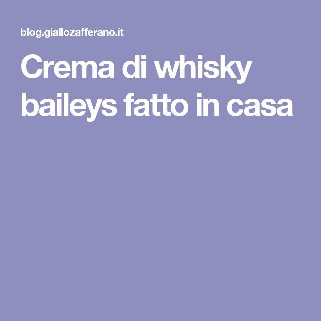 Crema di whisky baileys fatto in casa