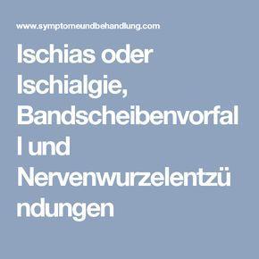 Ischias oder Ischialgie, Bandscheibenvorfall und Nervenwurzelentzündungen