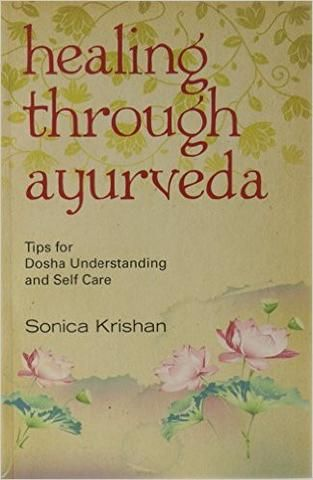 Healing Through Ayurveda: Tips for Dosha Understanding and Self Care