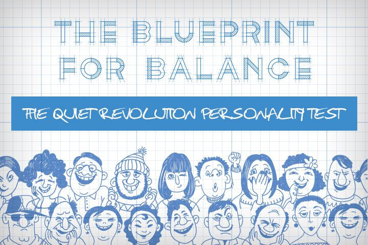 The Quiet Revolution Personality Test: Take Susan Cain's personality quiz to find out how you can embrace the power of quiet.