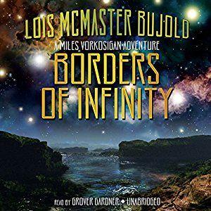 Borders of Infinity: Miles Vorkosigan Series (Audible Audio Edition): Lois McMaster Bujold, Grover Gardner, Inc. Blackstone Audio: Books