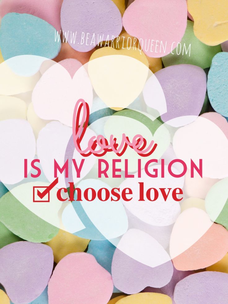 At the basis of religion is love. See why I believe love is my religion.