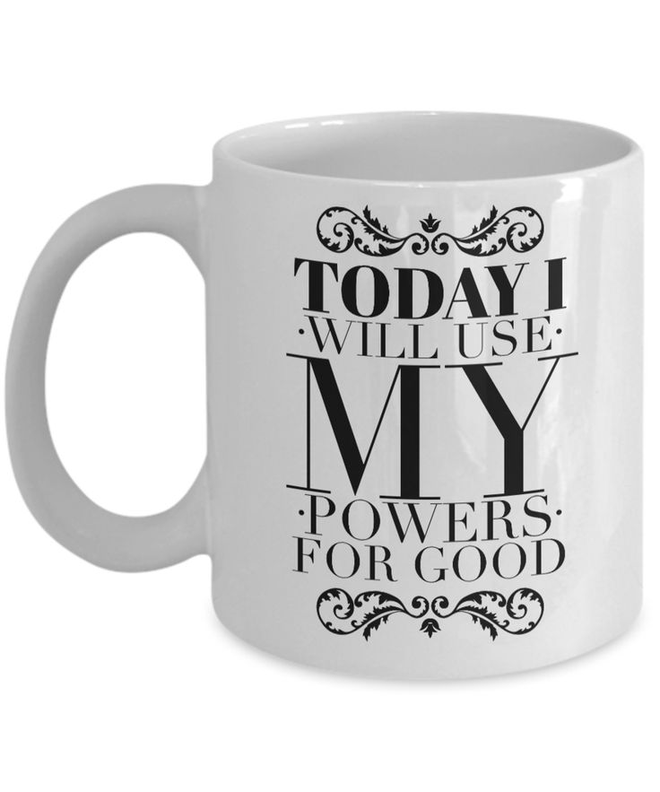 Today I Will Use My Powers for Good Mug 11 oz. Ceramic Coffee Cup
