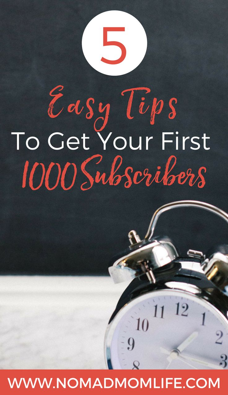 How I Got My First 1000 Subscribers | Nomad Mom Life    Getting 1000 subscribers for your blog or your business. It's mostly trial and error, but here are five tips to get you started.