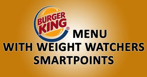 | New Burger King Menu Updated With SmartPoints 2016
