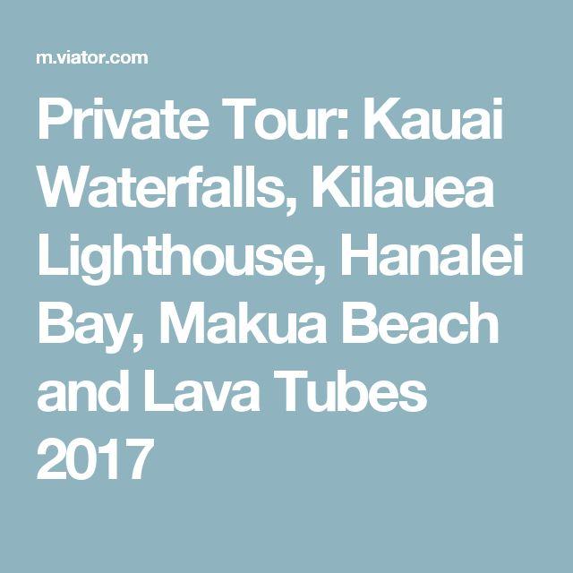 Private Tour: Kauai Waterfalls, Kilauea Lighthouse, Hanalei Bay, Makua Beach and Lava Tubes 2017