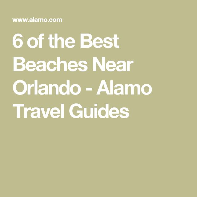 6 of the Best Beaches Near Orlando - Alamo Travel Guides