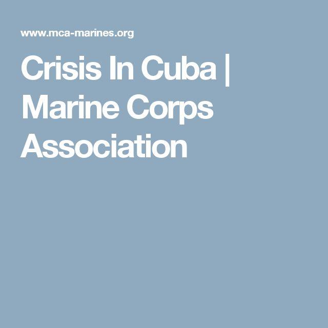 Crisis In Cuba   Marine Corps Association