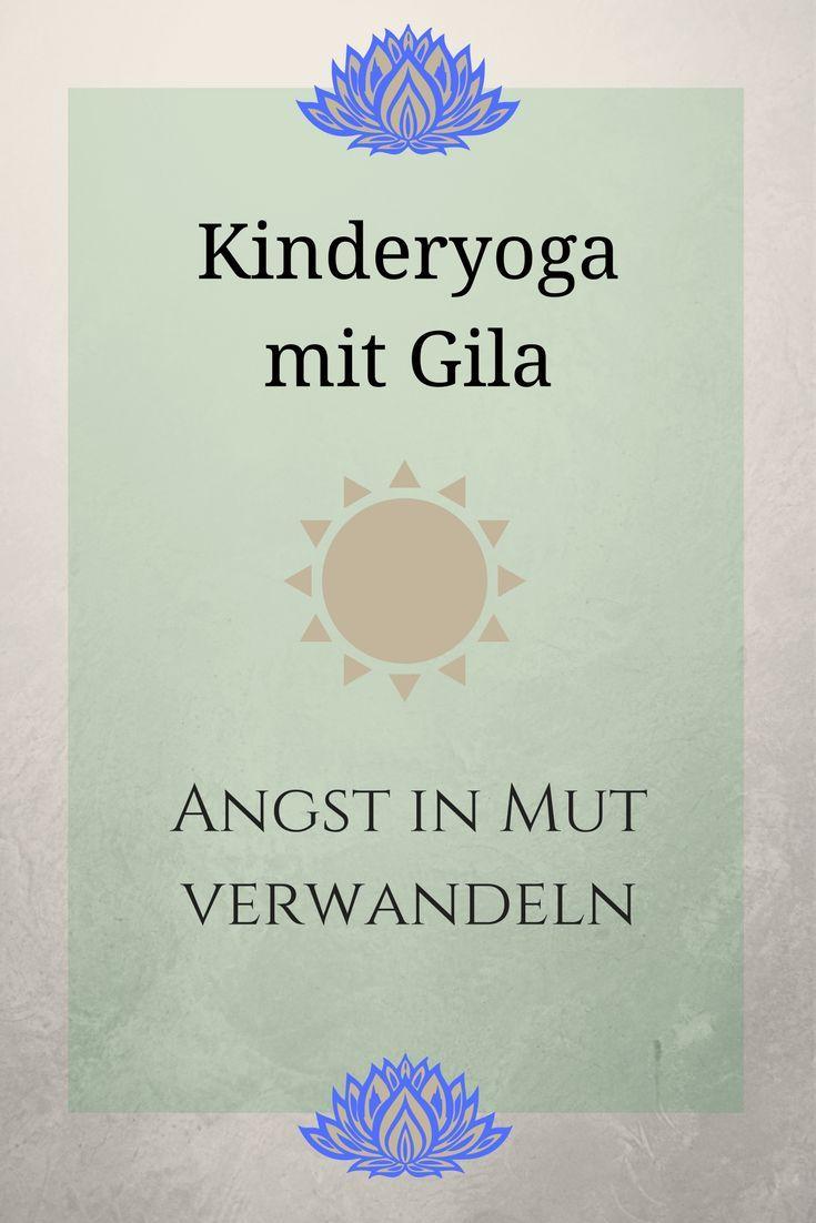 Kinderyoga mit Gila: Angst in Mut verwandeln - ideas4parents.com