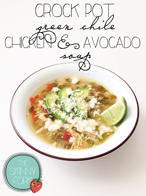 Crock Pot Green Chile Chicken & Avocado Soup - A whole serving of this AMAZING soup is well under 300 calories! That even includes the queso fresco!