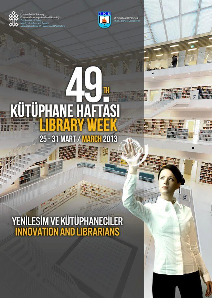 2013 Yılı Kütüphane Haftası resmi afişi. 25-31 Mart 2013. Yenileşim ve kütüphaneciler (Innovations and Librarians.) İnovasyon yerine Yenileşim'in kullanılması iyi olmuş ama sanki kütüphaneciler yerine kütüphaneler olsa daha iyi olurmuş.
