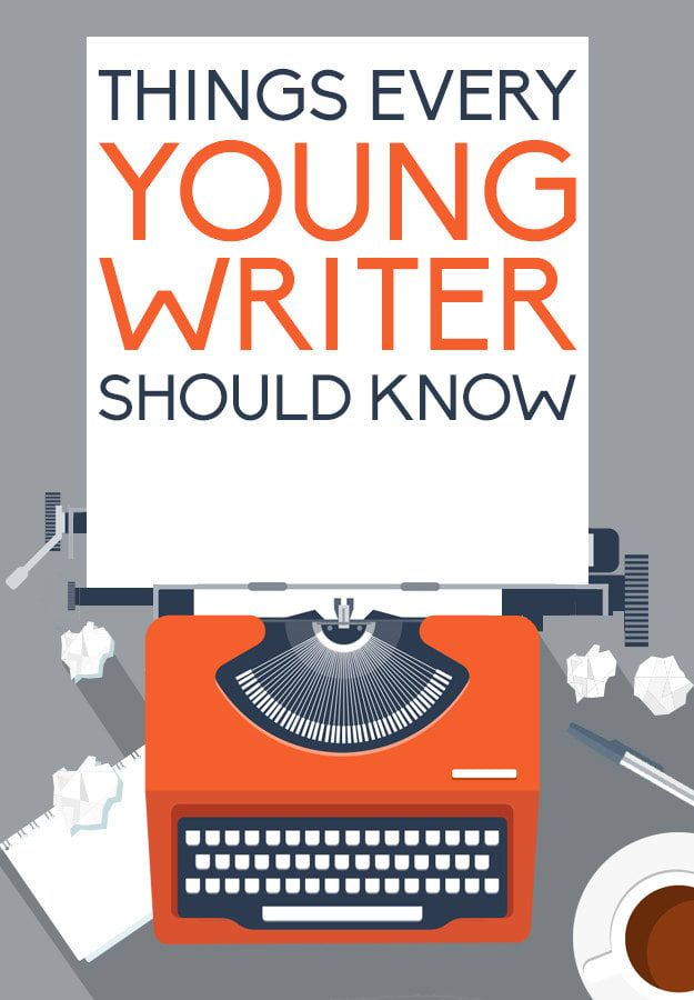 18 Things Every Young Writer Should Know