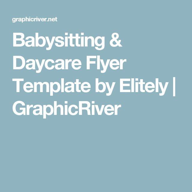 Ponad 25 najlepszych pomysłów na Pintereście na temat Babysitting - daycare flyer template