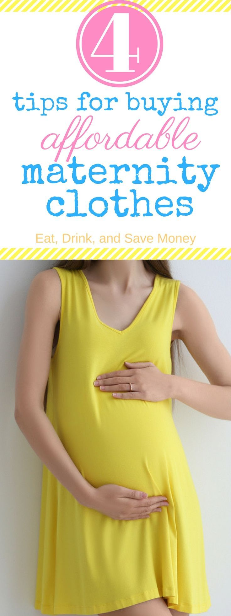 4 tips for buying affordable maternity clothes, get inexpensive maternity clothes, how to find cheap maternity clothes  4 Tips For Buying Affordable Maternity Clothes http://eatdrinkandsavemoney.com/2017/06/28/4-tips-for-buying-affordable-maternity-clothes/