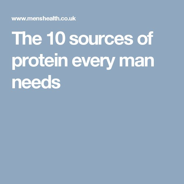 The 10  sources of protein every man needs