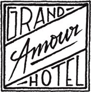 Grand Amour Hôtel (in the 9th and the 10th)