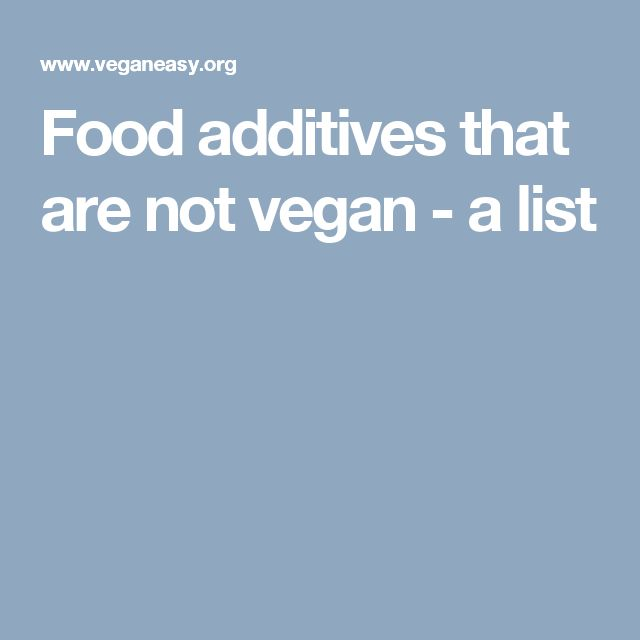 Food additives that are not vegan - a list
