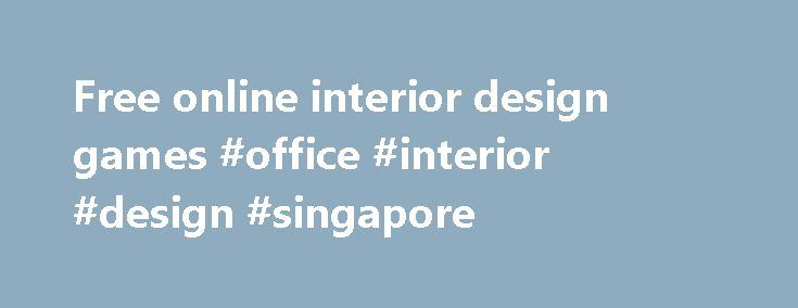 Free online interior design games #office #interior #design #singapore http://design.remmont.com/free-online-interior-design-games-office-interior-design-singapore/  #free online interior design games # Page not found New games Daily Crosswords 10×10 Ice Cream Adventure Mahjong 3D 10×10 Plus Daily Quote Mahjong Jong Bubble Academy Jelly Madness Merry Township Cool Box Jump Cut The Rope Looney Roonks Atom & Quark: Bubble Fever Atom & Quark: Pinata Party Atom & Quark: Flappy Christmas Atom ……