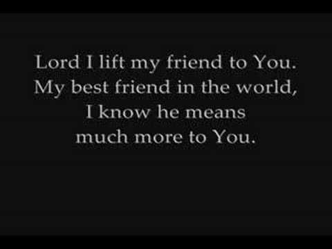 Casting Crowns - Prayer For A Friend. A reminder to pray for my friends.