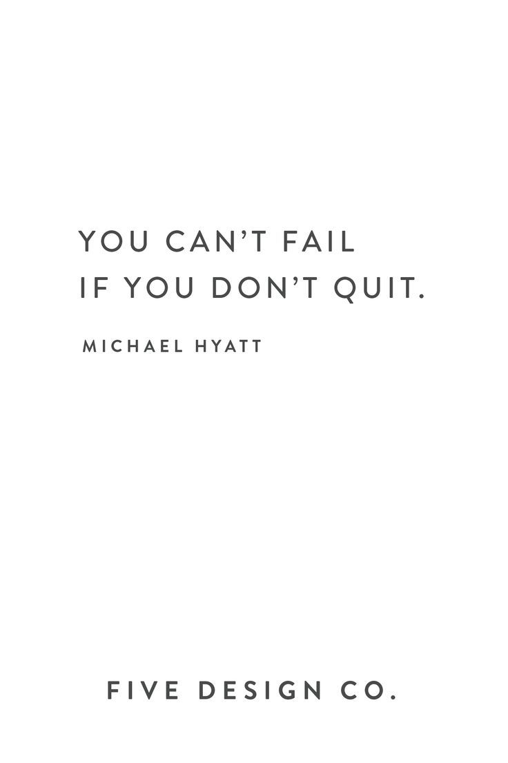 You Can T Fail If You Don T Quit Michael Hyatt Web Design Branding Blogging And Marketing Tips Best Advice Quotes Innovation Quotes Quotes To Live By