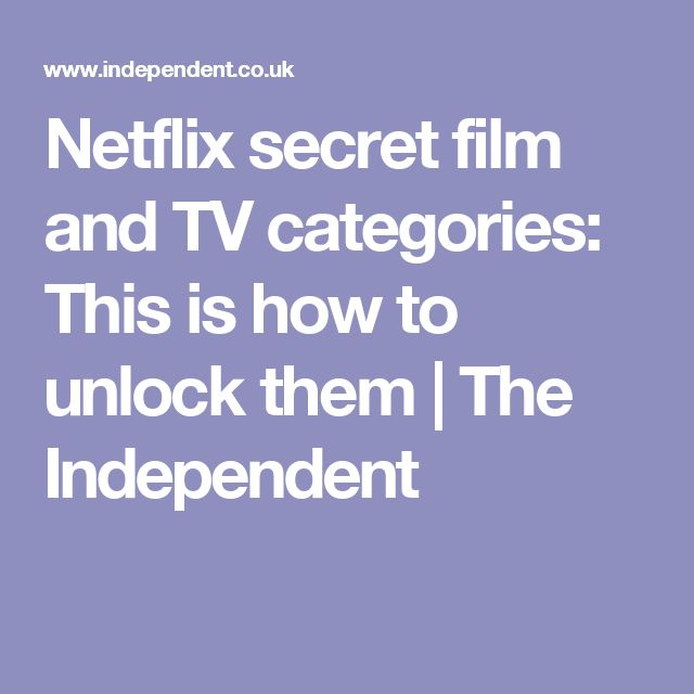 Netflix secret film and TV categories: This is how to unlock them | The Independent