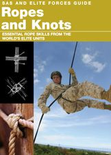 Ropes and Knots: SAS and Elite Forces Guide by Alexander Stilwell, Amber Books, is packed with expert advice and essential for anyone who wants to know the difference between and how to make a simple reef knot or complex slip knot, a clove hitch, an alpine butterfly knot and many more.