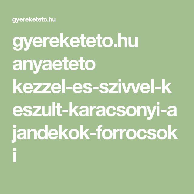 gyereketeto.hu anyaeteto kezzel-es-szivvel-keszult-karacsonyi-ajandekok-forrocsoki