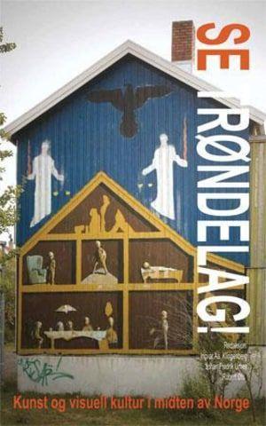 """""""Se Trøndelag! - Kunst og visuell kultur i midten av Norge - Bind III Ytringer"""" av Ingvar Aabrek Klingenberg, Johan Fredrik Urnes og Robert Øfsti (ISBN: 825192619X, 9788251926195)"""