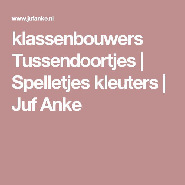 klassenbouwers Tussendoortjes | Spelletjes kleuters | Juf Anke