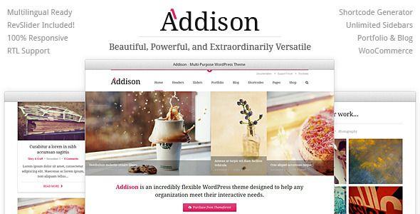 Addison - Premium Multi-Purpose WordPress Theme . Addison is an incredibly flexible Premium WordPress theme designed to help any organization meet their interactive