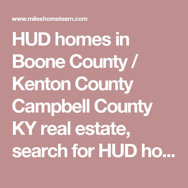 HUD homes in Boone County / Kenton County Campbell County KY real estate, search for HUD homes for sale in Boone County / Kenton County Campbell County KY (513) 673-7726