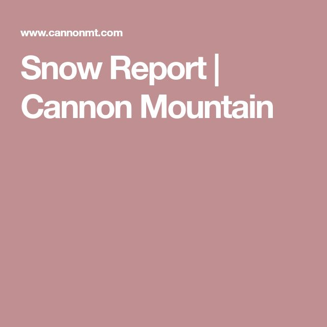 Snow Report   Cannon Mountain