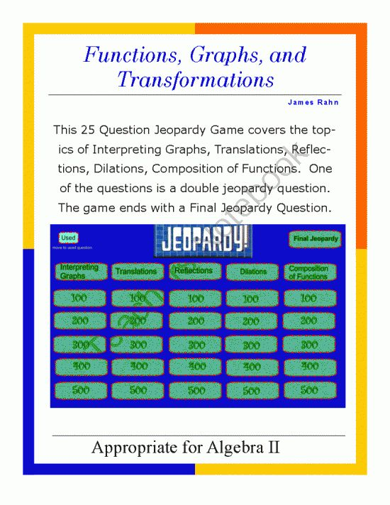 Algebra II Smartboard Jeopardy Game - Functions, Graphs, and Transformations from jamesrahn on TeachersNotebook.com -  (53 pages)  - This Smartboard Jeopardy game is designed to review functions, graphs, and transformations in geometry using the categories: interpreting graphs, translations, reflections, dilations, and composition of functions.