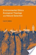PDF Books File Environmental Ethics  Ecological Theology and Natural Selection [PDF, ePub, Mobi] by Lisa Sideris Books Online for Read