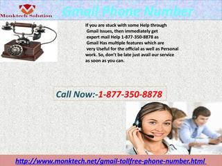 pursue Gmail security technique by #Gmailphonenumber 1-877-350-8878 Do you need to send text messages through Gmail? If yes, Gmail allows you to send text messages through Gmail which your friend will receive even if he is far from its desktop. If you need to know the benefits of this trait, you can avail complete information from experienced technicians. For that, all you need is to call at our Gmail phone number 1-877-350-8878. For more information…