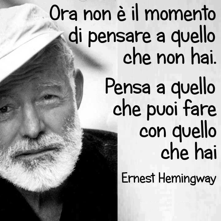 """""""Ora non è il momento di pensare a quello che non hai. Pensa a quello che puoi fare con quello che hai"""" Ernest Hemingway #ChiardilunaMaterassi"""