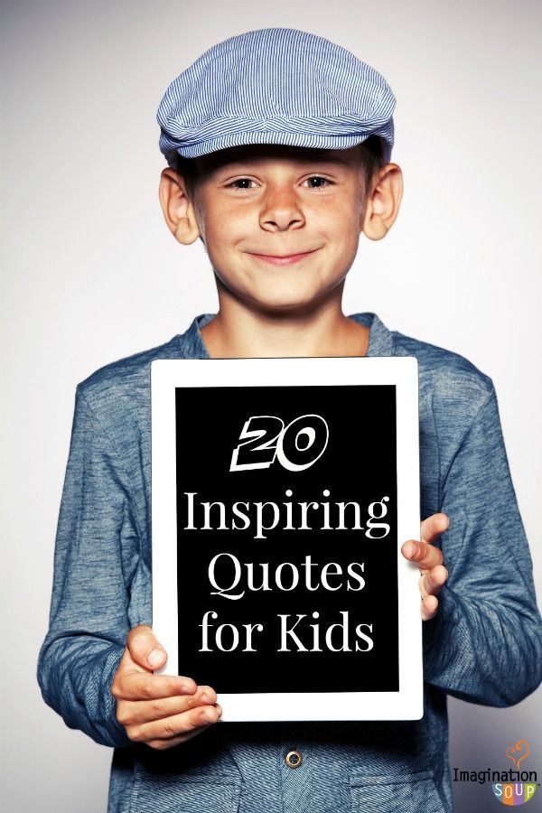 20 inspiring quotes for kids