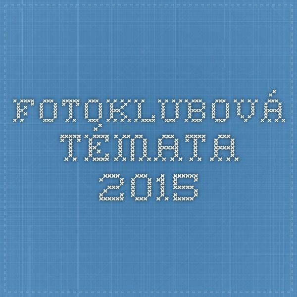 Fotoklubová témata 2015