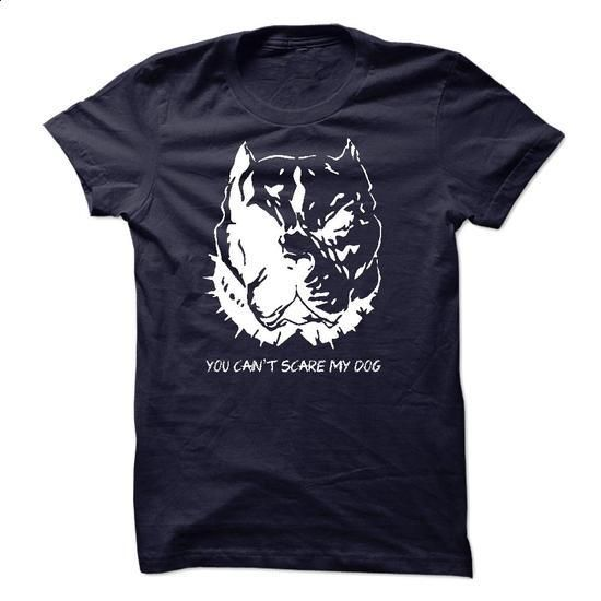 You cant scare my dog - #funny t shirts for men #hoodies womens. GET YOURS => https://www.sunfrog.com/Pets/You-cant-scare-my-dog.html?60505