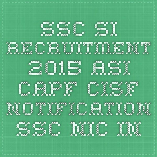 SSC SI Recruitment 2015 CAPF, DP ASI Notification CISF application form at  ssc.in Sub Inspector govt jobs