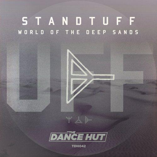 Standtuff — World Of The Deep Sands(Original Mix) [The Dance Hut] :: Beatport Pro