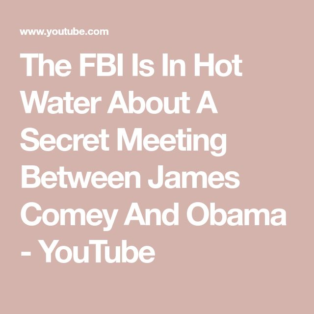 The FBI Is In Hot Water About A Secret Meeting Between James Comey And Obama - YouTube